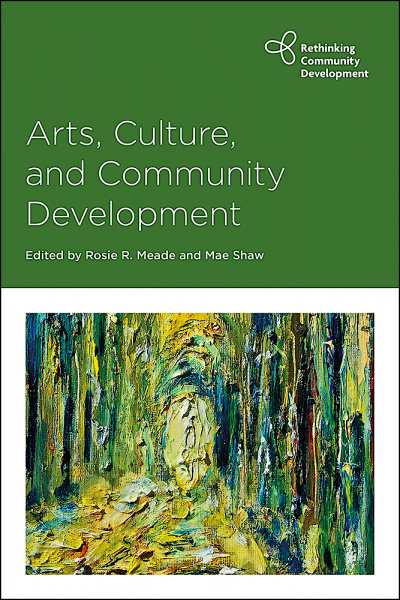 Cover of the book Arts, Culture, and Community Development.